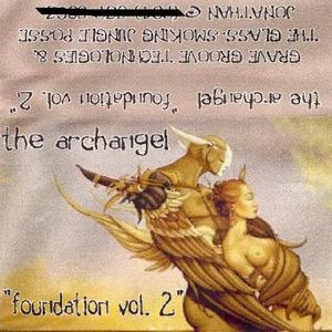 The Archangel - Foundation Vol. 2