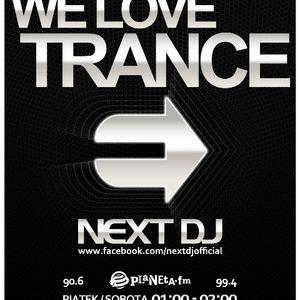 Next DJ - We Love Trance 241 @ Planeta FM (12-01-13)