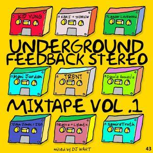 UNDERGROUND FEED BACK STEREO PODCAST 43 THEMIXTAPE VOL1 (Mixed by DJ WAHT)