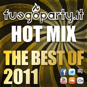 Fuego Party ::: HOT MIX - The Best Of 2011