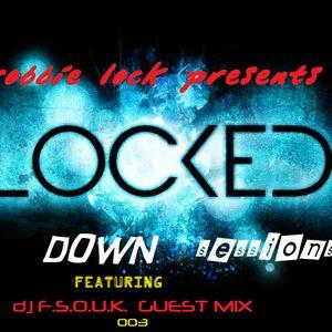 LOCKED DOWN SESSIONS 003 PRESENTS  dj f.s.o.u.k.  guest mix