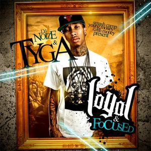 DJ Noize and Tyga - Loyal & Focused