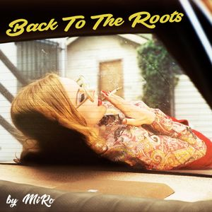 Back To The Roots - by MiRo