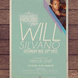 I Love Dirty House Music 3 Nov 2012 feat Will Silvano [Opening Set was by Hernan Joel]
