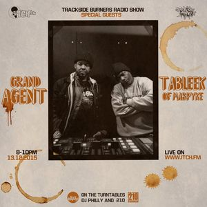 DJ Philly & 210 Presents - Trackside Burners Radio Show 113 - Grand Agent & Tableek of Maspyke
