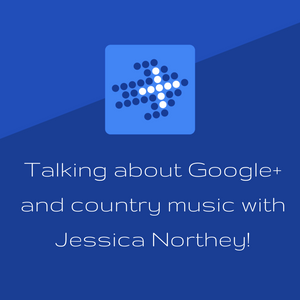 Talking about Google+ and country music with Jessica Northey!