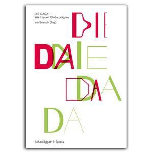 DIE DADA. Wie Frauen Dada prägten. Ina Boesch im Gespräch