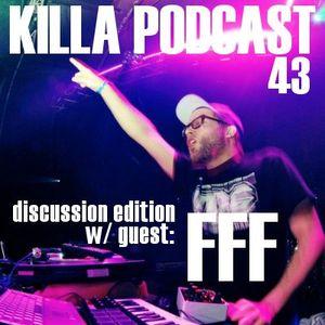 Killa Podcast V.43 (Discussion Edition)