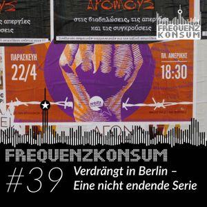 Frequenzkonsum #39 Verdrängt in Berlin - Eine nicht enden wollende Serie