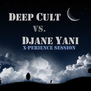 Deep Cult vs. DJane Yani - Night X-perience Session