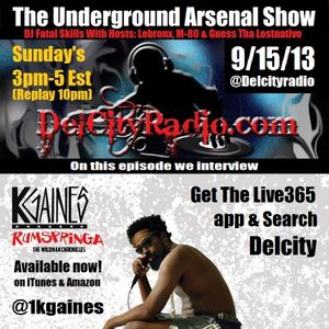 The Underground Arsenal Show 9-15-13 with Special Guest K. Gaines