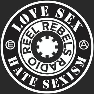 Reel Rebels Love Sex Hate Sexism Radio Show 16.07.2016