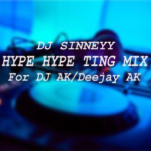 @DJSinneyy - #Hype Hype Ting MIX [18 Minute MIX For DJ AK]