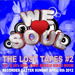 WE LOVE SOUL THE LOST TAPES - EASTER SUNDAY 2012 #2