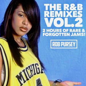 R&B Remixes Vol.2 - Two Hours Of Rare & Forgotten Gems! - Mixed Live by Rob Pursey