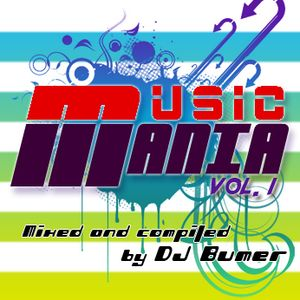 DJ Bumer - Music Mania Vol. 1 (Mixed and compiled by DJ Bumer)