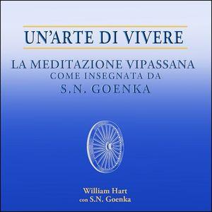 La meditazione Vipassana (Un'arte di vivere) - Audiolibro in italiano ITA (The Art of Living)