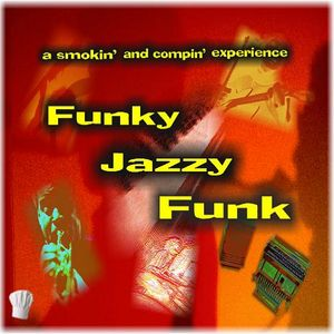 Funky Jazzy Funk... another Smokin' and Compin' experience