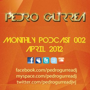 Pedro Gurrea Monthly Podcast 002 - Abril 2012