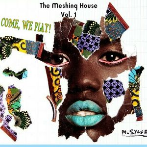 The Meshing House VOL. 1   Come, We Play!