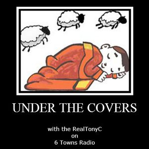 Under The Covers on 6Towns Radio 01-07-12