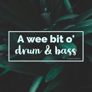 A wee bit o' drum and bass
