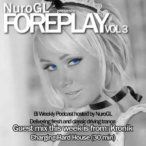 NuroGL pres. Foreplay Vol 3 (feat Kronik)