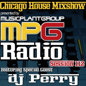 Special Guest Dj Perry MPG Radio Session 112