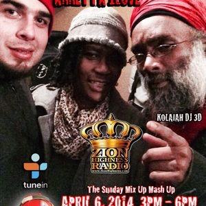 The Sunday Mix UP Mash Up Earth Strong Mix For Annetta 1 Love  on  Zionhighness Radio2:50:04DJ 3D