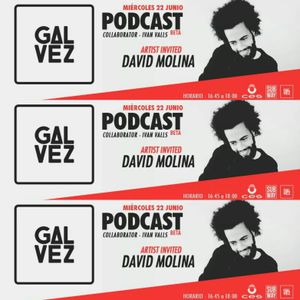Gálvez Podcast #1 - David Molina