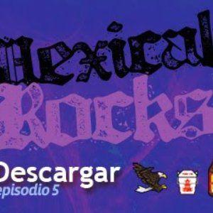 Mexicali Rocks episodio 5