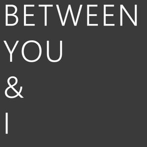Between You and I – Podcast #3 – Carrie, Ryan, and guest