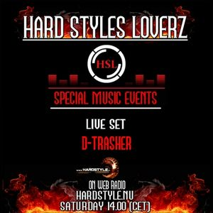 D-Trasher - Hard Styles Loverz -14.00 -15.00 - Saturday 21 January 2012