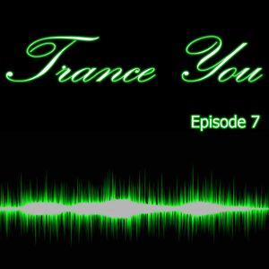 Trance You Episode 7