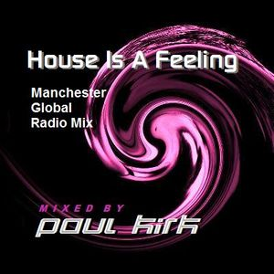 House Is A Feeling - Manchester Global Radio Mix