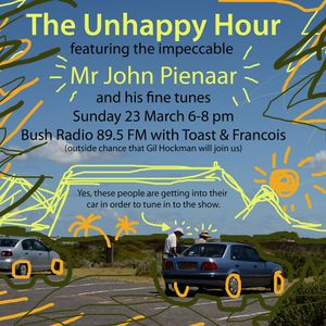 The Unhappy Hour 23 March 2014 Featuring John Pienaar, presented by Toast & Francois