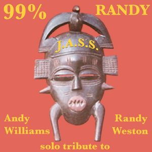 99% Randy J.A.S.S. - Andy Williams solo tribute to Randy Weston