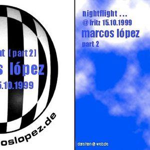 Radioshow - Marcos López - Fritz (orb) - Nightflight - 15. Oktober 1999 - Teil 2 von 2
