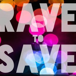Rave2Save Mix