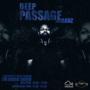 DEEP PASSAGE WITH RANZ | TM RADIO SHOW | EP 001