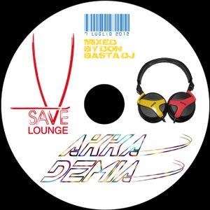 Akkademia @ Save' Lounge |Sab.7.Luglio.2012| mix by DonBasta DJ