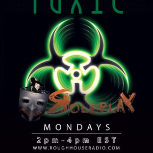 Rough House Radio - Toxic w/DJ Roleplay - 2.3.14