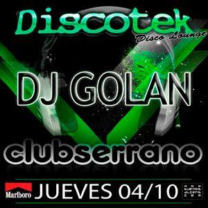 DJ Golan@ClubSerrano (Discotek) 04-10-2012