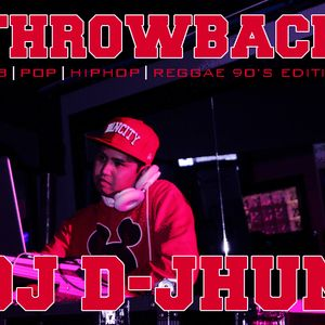 DJ D-JHUN 90,S THROWBACK  (RNB - HIPHOP - POP - REGGAE)