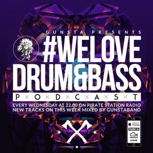 Gunsta Presents #WeLoveDrum&Bass Podcast #129 Gunstaband Mix