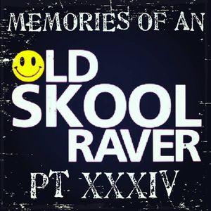 Memories Of An Oldskool Raver Pt XXXIV