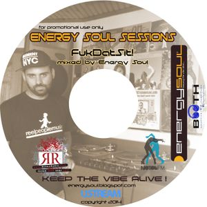 Energy Soul Sessions - Fuk Dat Sit!
