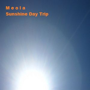 Meola - Sunshine Day Trip