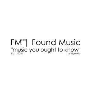 FM | Found Music #001