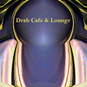 Drab Cafe & Lounge Mix # 9